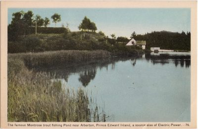 , The famous Montrose trout fishing Pond near Alberton, Prince Edward Island, a source also of     Electric Power. (0151), PEI Postcards