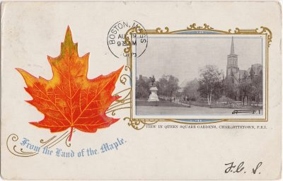 """, View in Queen Square Gardens, Charlottetown, P.E.I. """"From the Land of the Maple"""" (0478), PEI Postcards"""