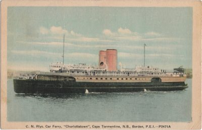 ", C.N. Rlys. Car Ferry, ""Charlottetown"", Cape Tormentine, N.B. Borden, P.E.I. (0728), PEI Postcards"