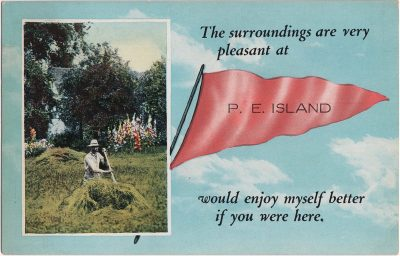 , The surroundings are very pleasant at P.E. Island would enjoy myself better if you were here. (0754), PEI Postcards