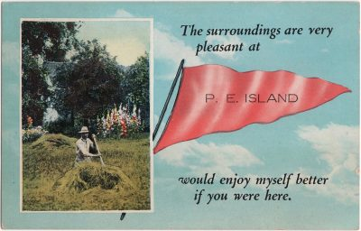 , The surroundings are very pleasant at P.E. Island would enjoy myself better if you were here. (0755), PEI Postcards