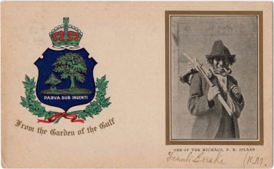 ", One of the MicMacs, P.E. Island {handwriting identifies the man as ""Frank Snake""} Parva Sub     Ingenti From the Garden of the Gulf (0053), PEI Postcards"