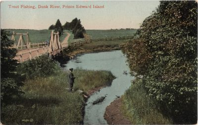 , Trout Fishing, Dunk River, Prince Edward Island (1137), PEI Postcards