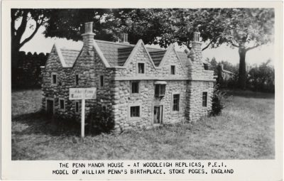 , The Penn Manor House – at Woodleigh Replicans, P.E.I. Model of William Penn's Birthplace. Stoke     Poges. England. (1572), PEI Postcards