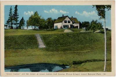 """, """"Green Gables"""" and 9th Green at Green Gables Golf Course, Prince Edward Island National Park. (1627), PEI Postcards"""