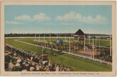 , Exhibition Grounds and Race Track, Charlottetown, Prince Edward Island. (1798), PEI Postcards