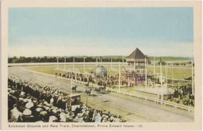 , Exhibition Grounds and Race Track, Charlottetown, Prince Edward Island. (1799), PEI Postcards