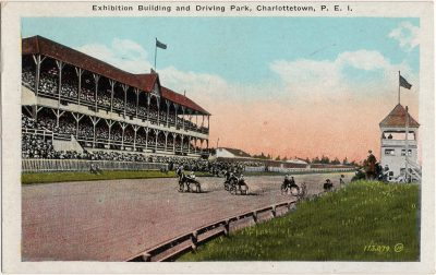 , Exhibition Building and Driving Park, Charlottetown, P.E.I. (1832), PEI Postcards