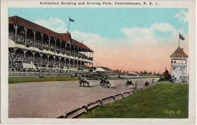 , Exhibition Building and Driving Park, Charlottetown, P.E.I. (2182), PEI Postcards