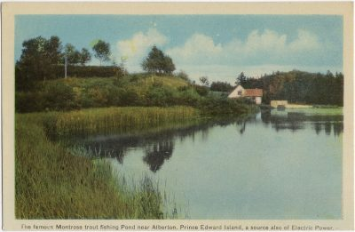 , The famous Montrose trout fishing Pond near Alberton, Prince Edward Island, a source also of     Electric Power. (2154), PEI Postcards