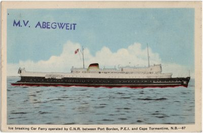 , M.V. Abegweit. Ice breaking Car Ferry operated by C.N.R. between Port Borden, P.E.I. and Cape     Tormentine, N.B. (2330), PEI Postcards