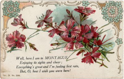 , Poem – Well here I am in Montague, Enjoying its sights and cheer; Everything's great and I'm     feeling first rate, But O, how I wish you were here! (2507), PEI Postcards