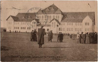 , Exhibition Building, Charlottetown, P.E.I. (2569), PEI Postcards