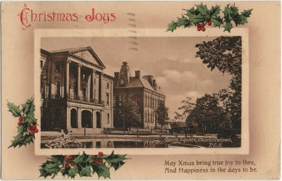 , Christmas Joys. Queen Square, Charlottetown, P.E.I. May Xmas bring true joy to thee, And     Happiness in the days to be. (2691), PEI Postcards