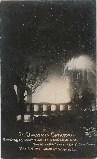 , St. Dunstan's Cathedral. Burning of south side at 2:55 o'clock A.M. Top of south tower fell at     this time. March 8, 1913 Charlottetown, P.E.I. (2830), PEI Postcards