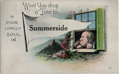 , Won't you drop a line to a poor lonely soul in Summerside (2902), PEI Postcards