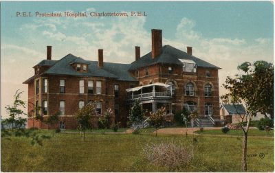 , P.E.I. Protestant Hospital, Charlottetown, P.E.I. (3058), PEI Postcards