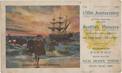 ", 1773-1923 150th Anniversary of the Arrival of the Scottish Pioneers at Pictou, Nova Scotia on the     ship ""Hector"" Celebrate at Pictou Nova Scotia Old Home Week July 15-21, 1923. (3261), PEI Postcards"