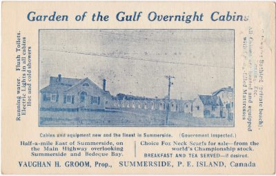 , Garden of the Gulf Overnight Cabins – {much text} – Vaughan H. Groom Prop., Summerside, P.E.     Island, Canada (0007), PEI Postcards