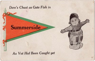 , Dere's Chust as Gute Fish in Summerside as Vot Haf Been Caught yet (0015), PEI Postcards